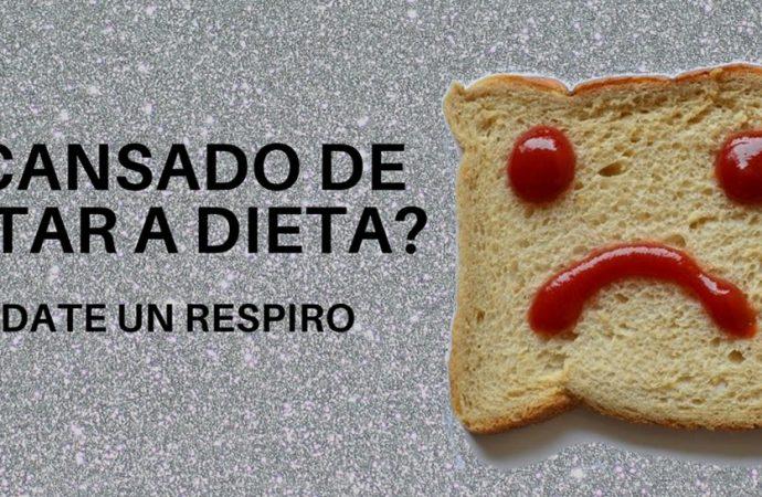 ¿Cansado de estar a dieta? Date un respiro