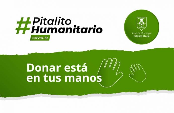 "Bienvenidos a la estrategia ""Pitalito Humanitario Covid-19"""
