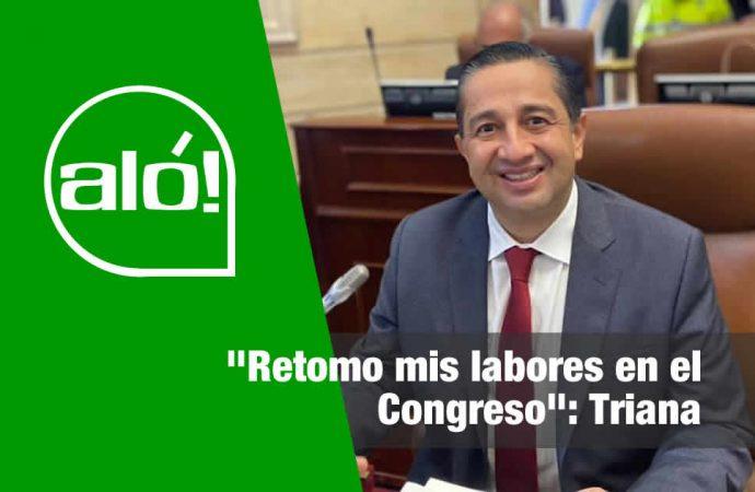«Retomo mis labores en el Congreso», representante Julio César Triana